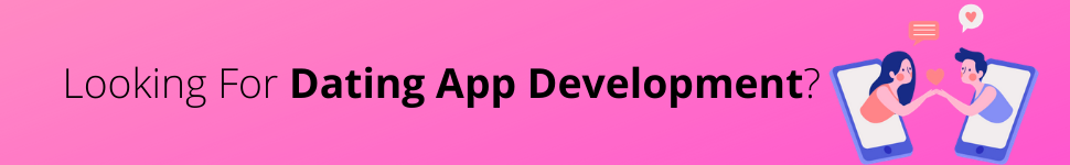 Looking For Dating App Development