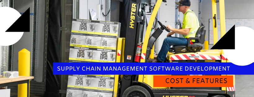 Supply Chain Management Software Development Cost & Features