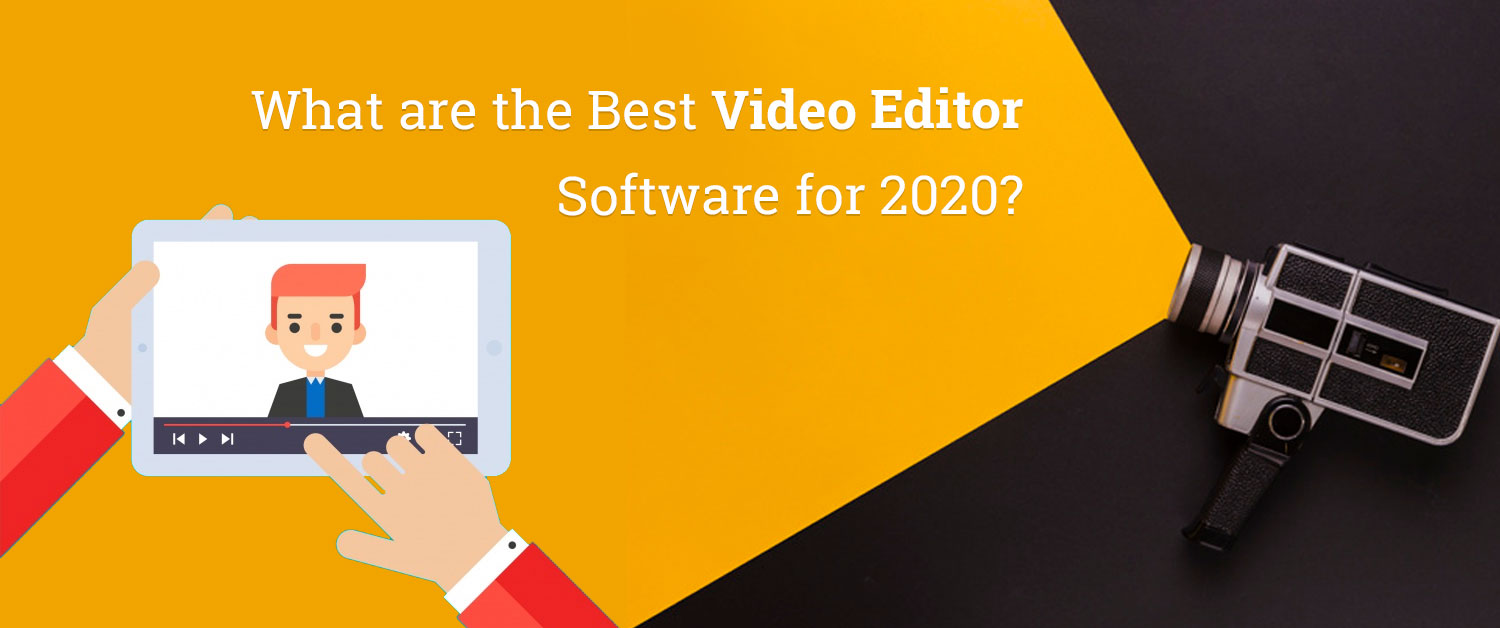 What is the Best Video Editor Software for 2020?