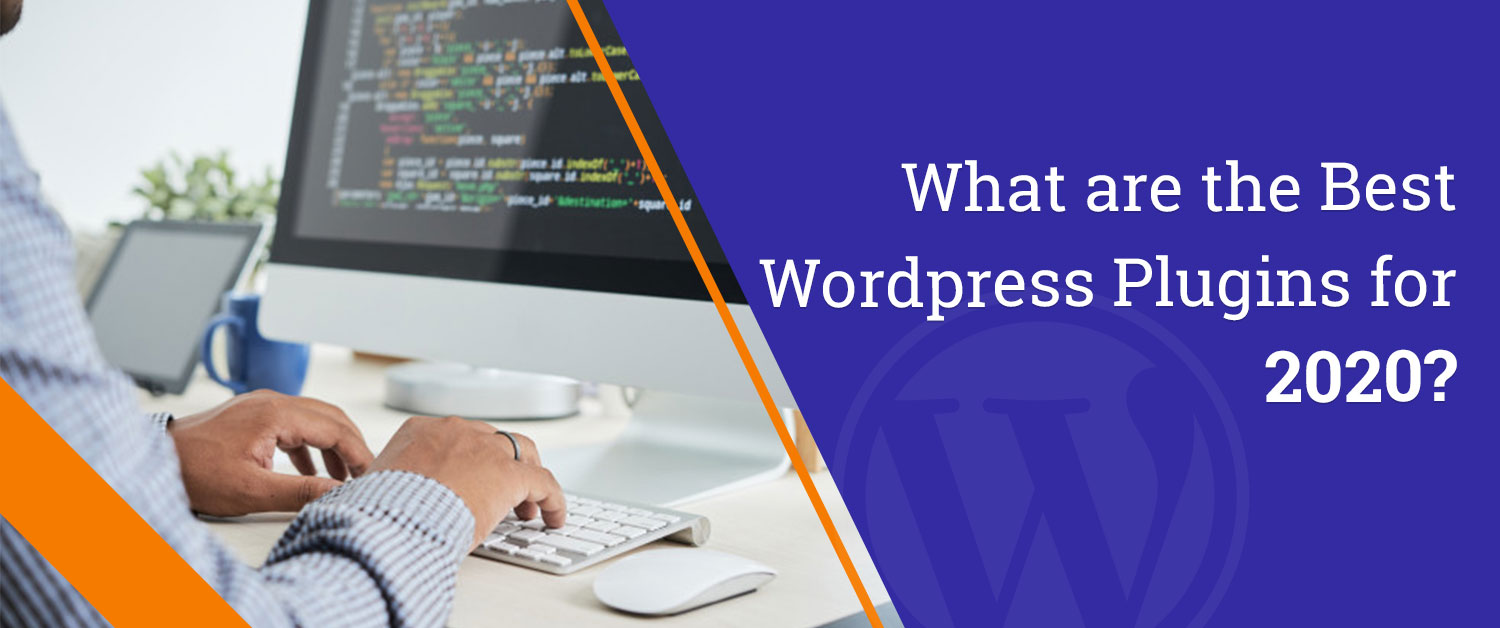 What are the Best Wordpress Plugins for 2020?