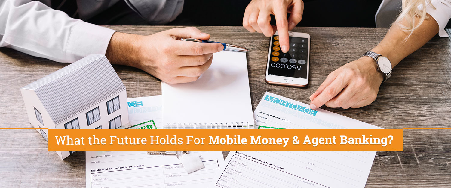 What the Future Holds For Mobile Money & Agent Banking?