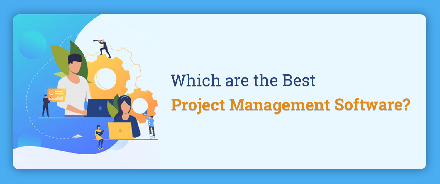 Which are the Best Project Management Software?