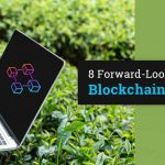 8 Forward-Looking Use Cases For Blockchain In Agriculture