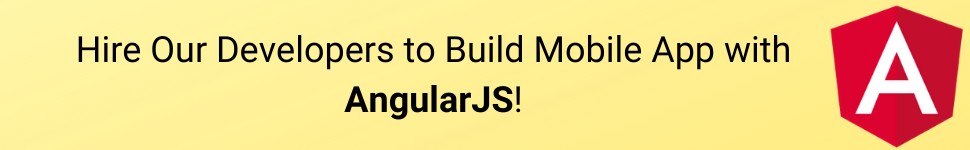 Hire Our Developers to Build Mobile App with AngularJS!