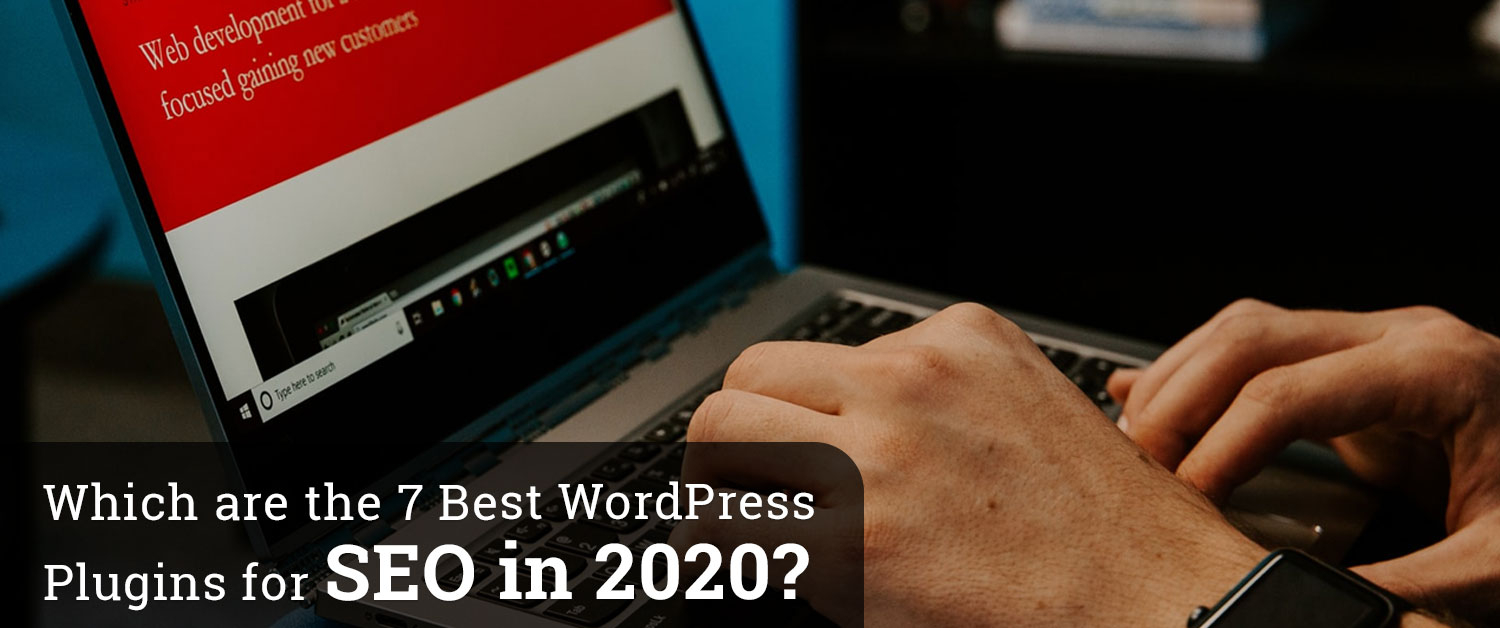 Which are the 7 Best WordPress Plugins for SEO in 2020?