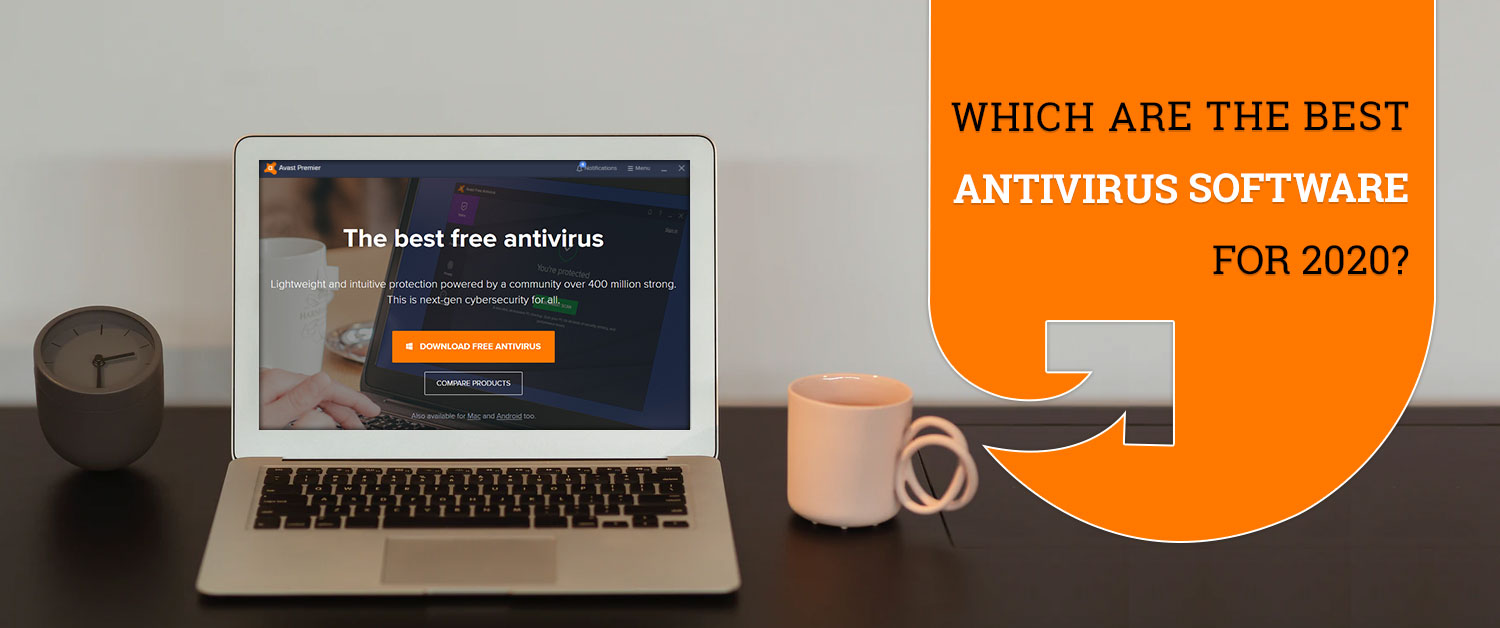 Which are the Best Antivirus Software for 2020?