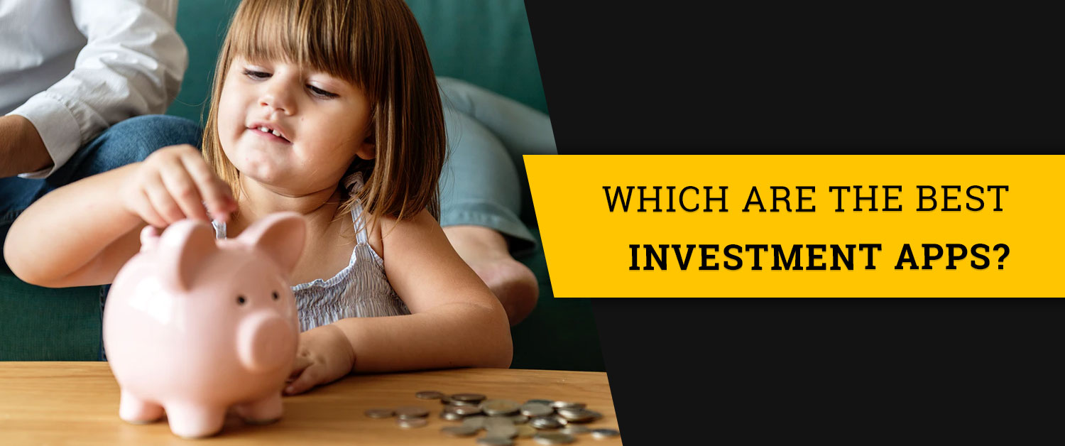 Which are the Best Investment Apps?