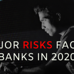 10 Major Risks Faced By Banks In 2020