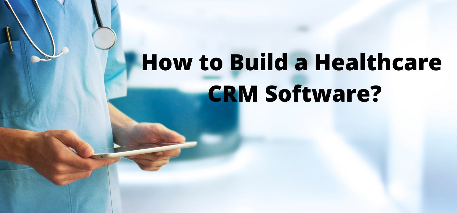 how-to-build-a-healthcare-crm-software