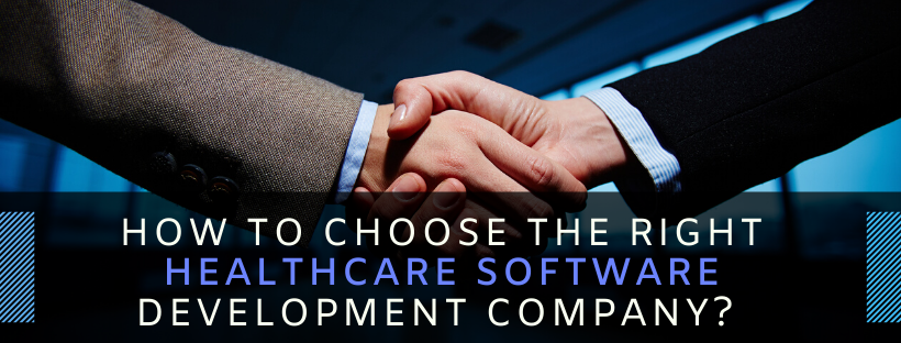 How to Choose the Right Healthcare Software Development Company