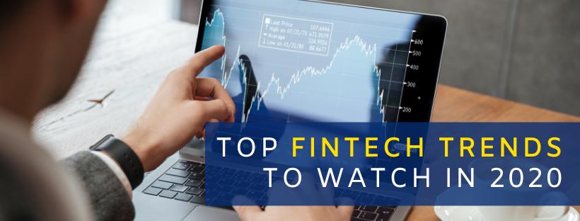 Top Fintech Trends To Watch In 2020