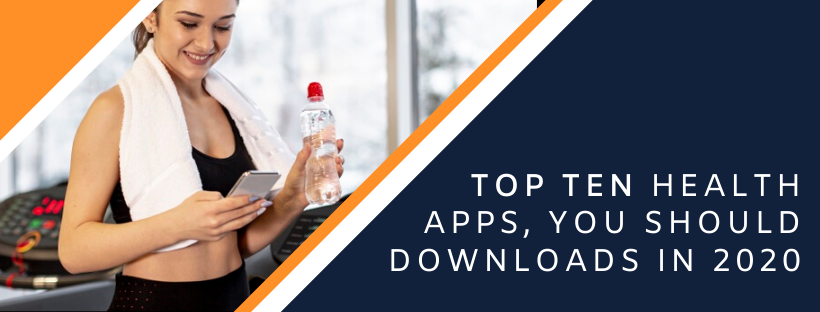 Top Ten Health Apps, You Should Downloads in 2020