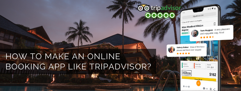 How to Make an Online Booking App Like Tripadvisor
