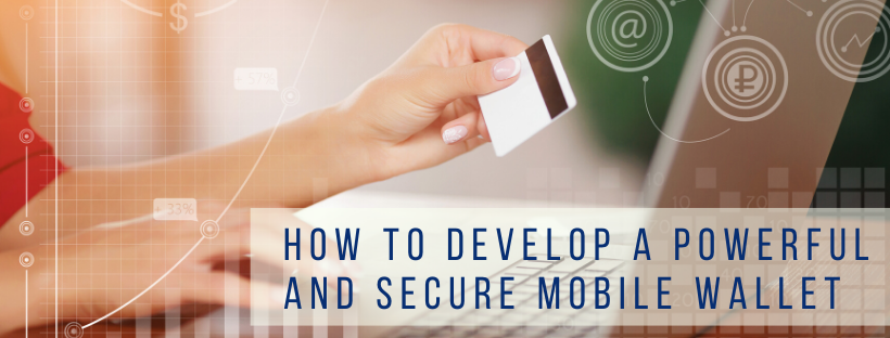 How to develop a powerful and secure mobile wallet