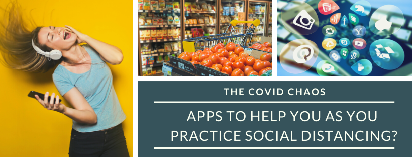 The Covid Chaos Apps to Help You as You Practice Social Distancing