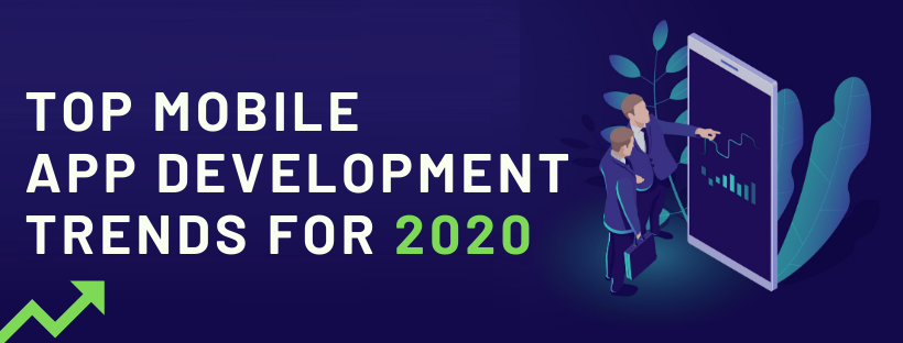 Top 10 Mobile App Development Trends for 2020
