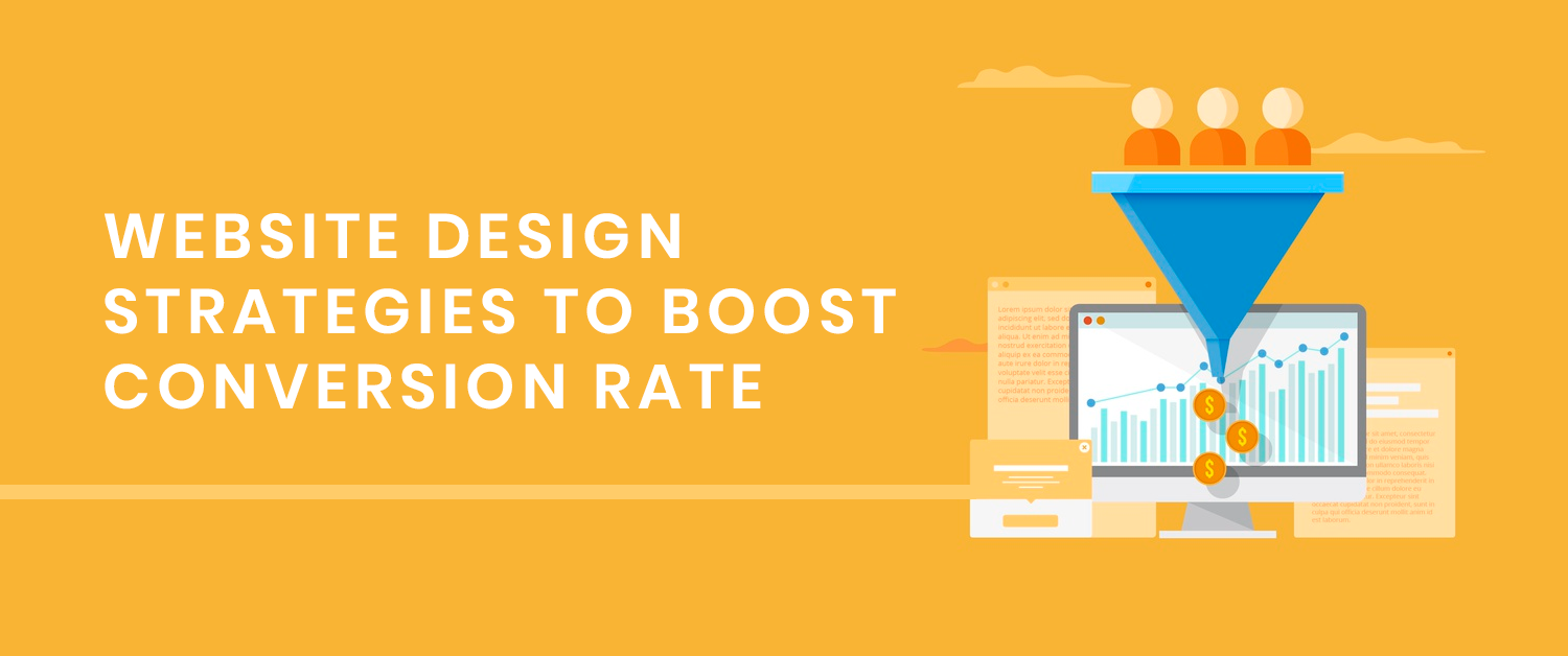 Website Design Strategies To Boost Conversion Rate