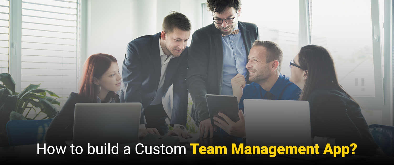 Custom Team Management App