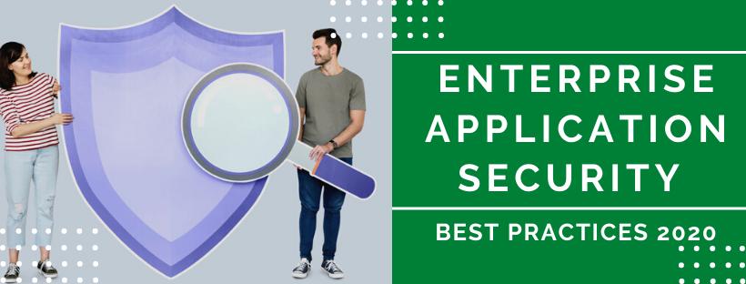 Enterprise Application Security Best Practices 2020