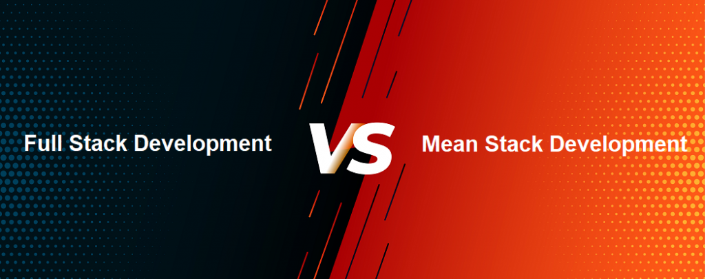 Full Stack Development vs Mean Stack Development