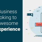 4 Tips for Business Owners Looking to Create an Awesome Customer Experience