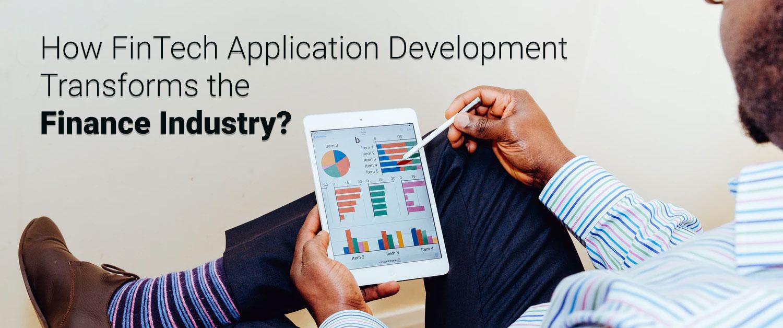 How FinTech Application Development Transforms the Finance Industry