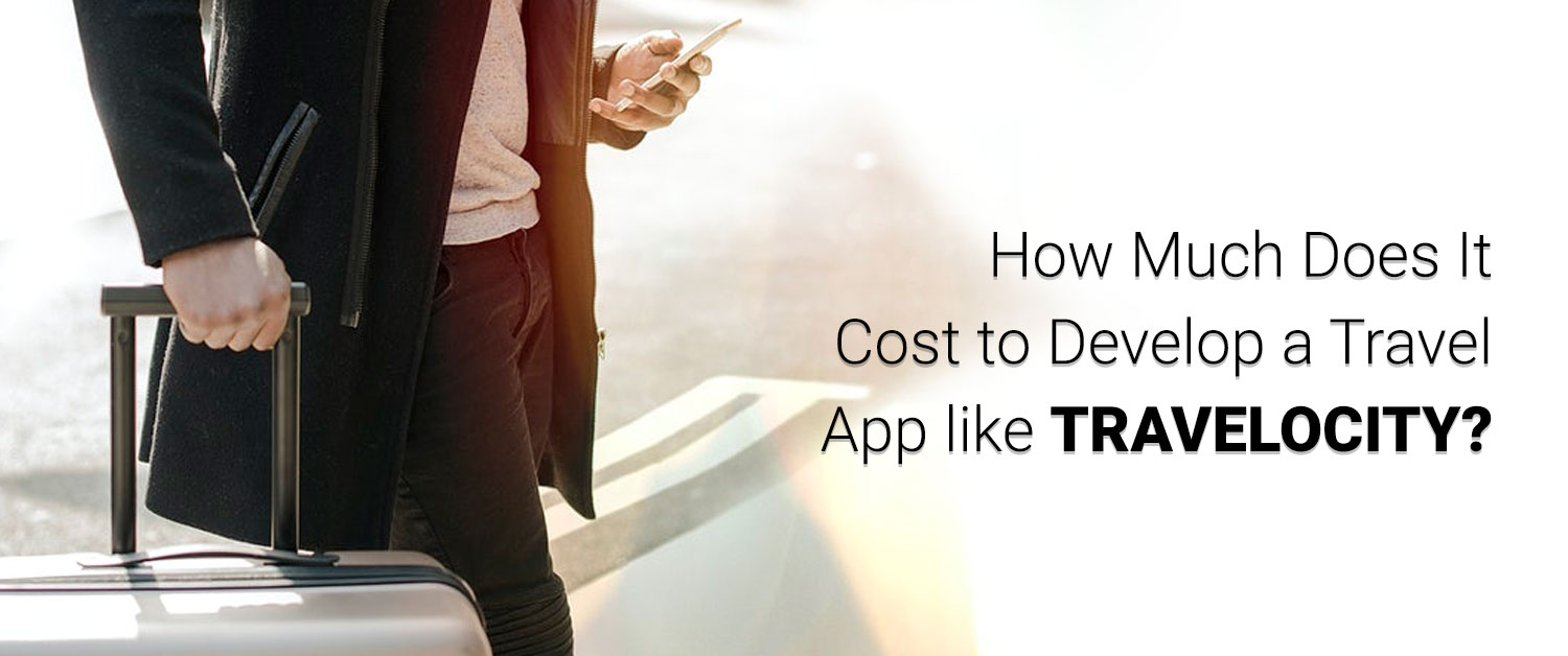 How much does it cost to develop a Travel App like Travelocity