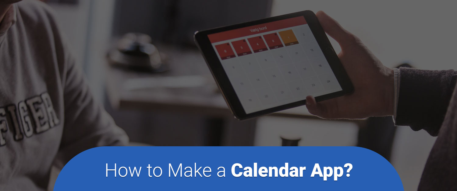How to make a Calendar App?