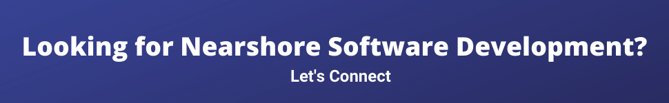 Looking for Nearshore Software Development