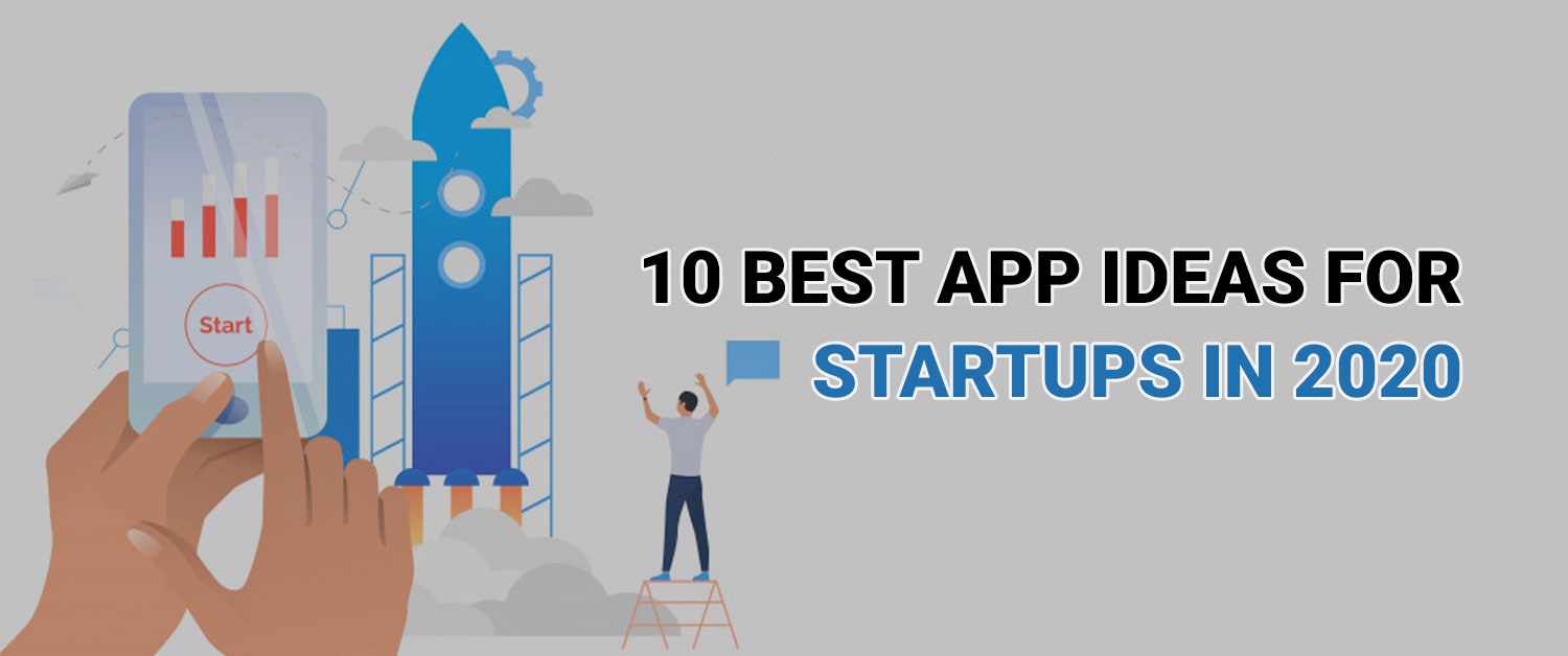 10 App Ideas for Startups in 2020