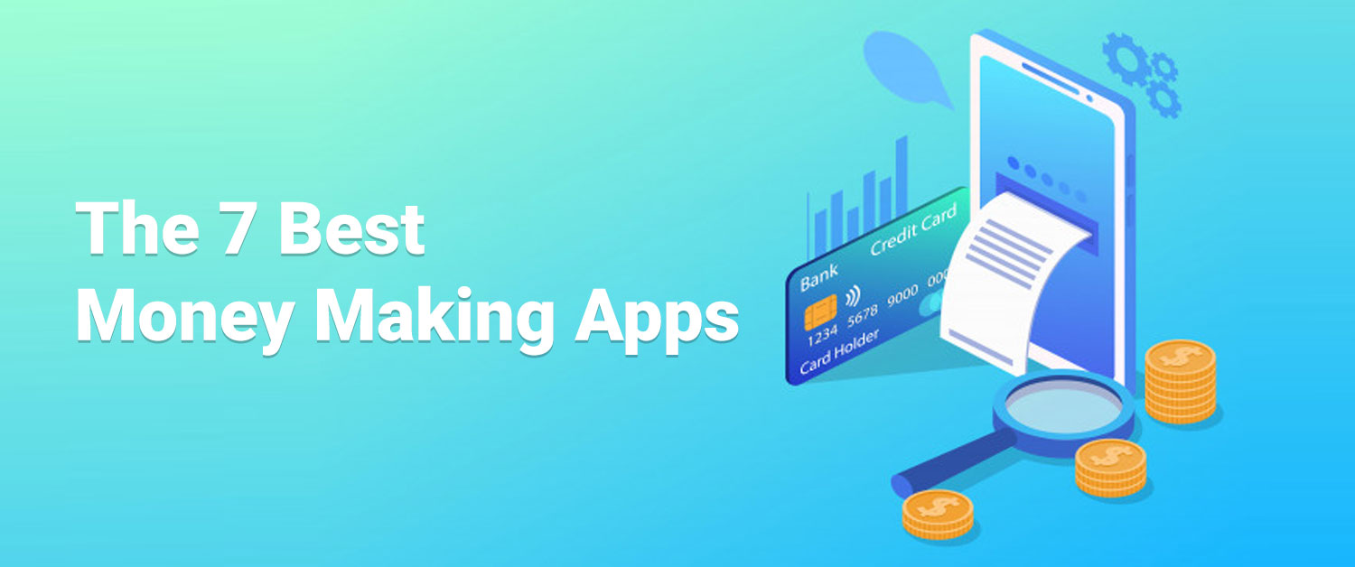 The 7 Best Money Making Apps