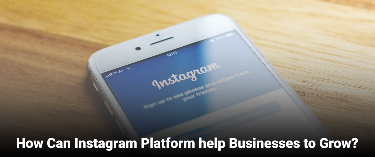 How Can Instagram Platforms Help Businesses to Grow