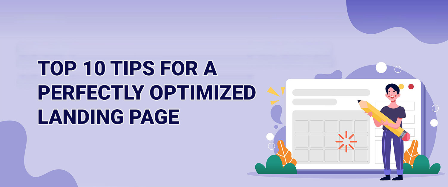 Top 10 Tips For a Perfectly Optimized Landing Page