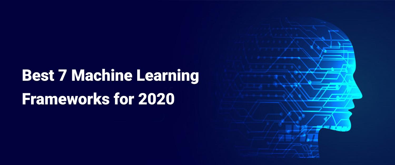 Best 7 Machine Learning Frameworks for 2020