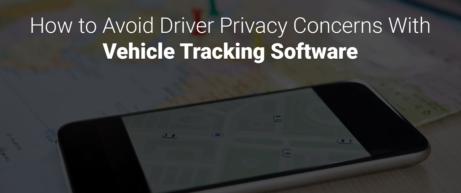 Fleet Tracking Software - Privacy Concerns