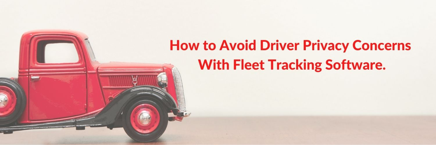 how-to-avoid-driver-privacy-concerns-with-fleet-tracking-software