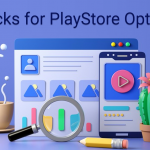 Top Hacks for Play Store Optimization