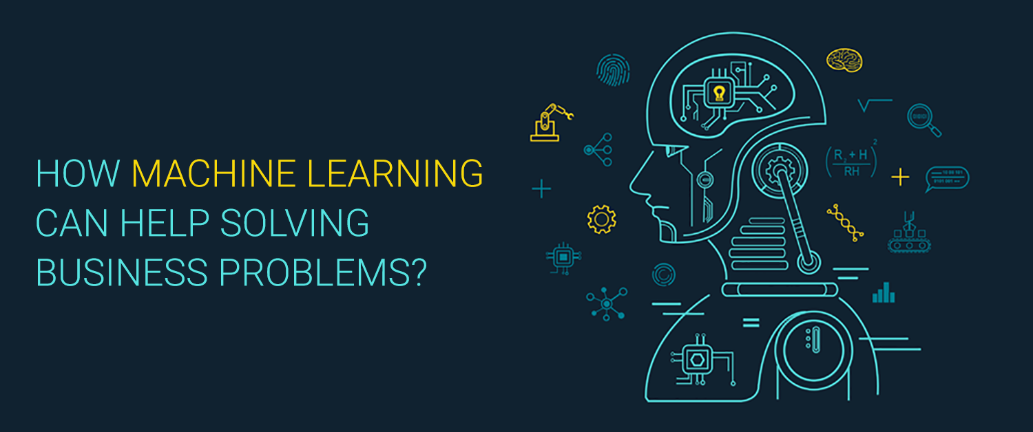how-machine-learning-help-solving-business-problem