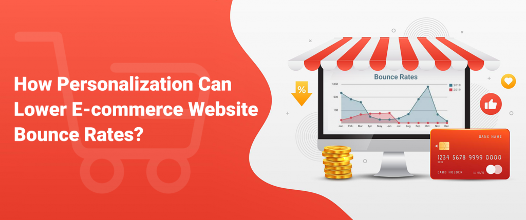 How Personalization Can Lower E-commerce Website Bounce Rates?