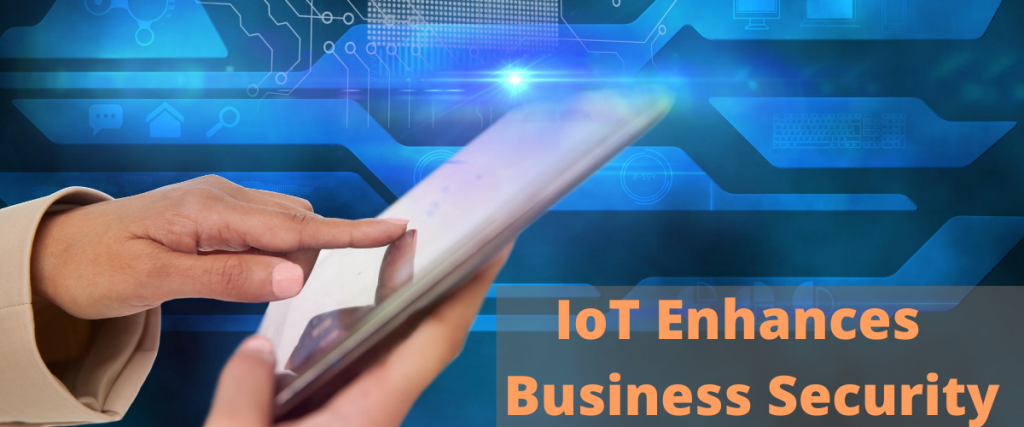 Iot Enhances Business Security