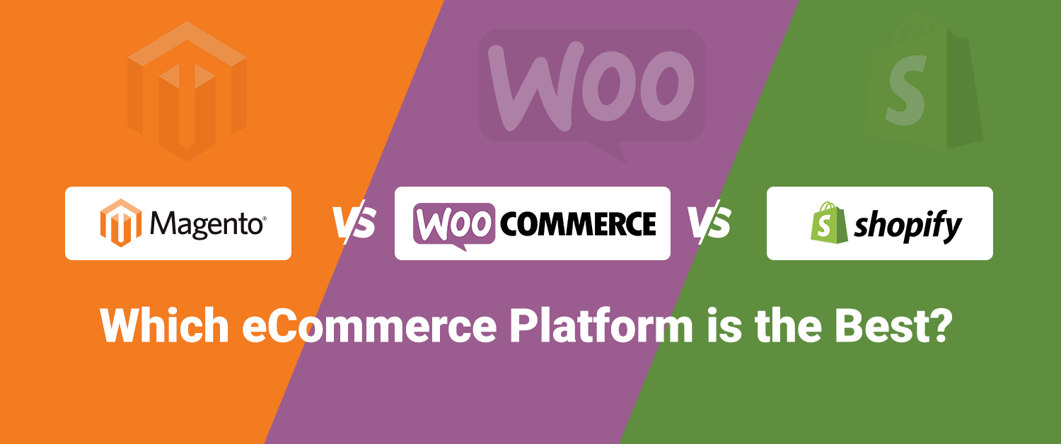 Magento vs WooCommerce vs Shopify : Which eCommerce Platform is the Best?
