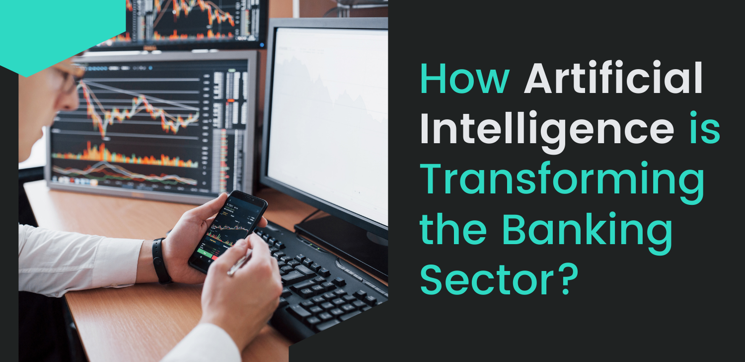 How Artificial Intelligence is Transforming the Banking Sector