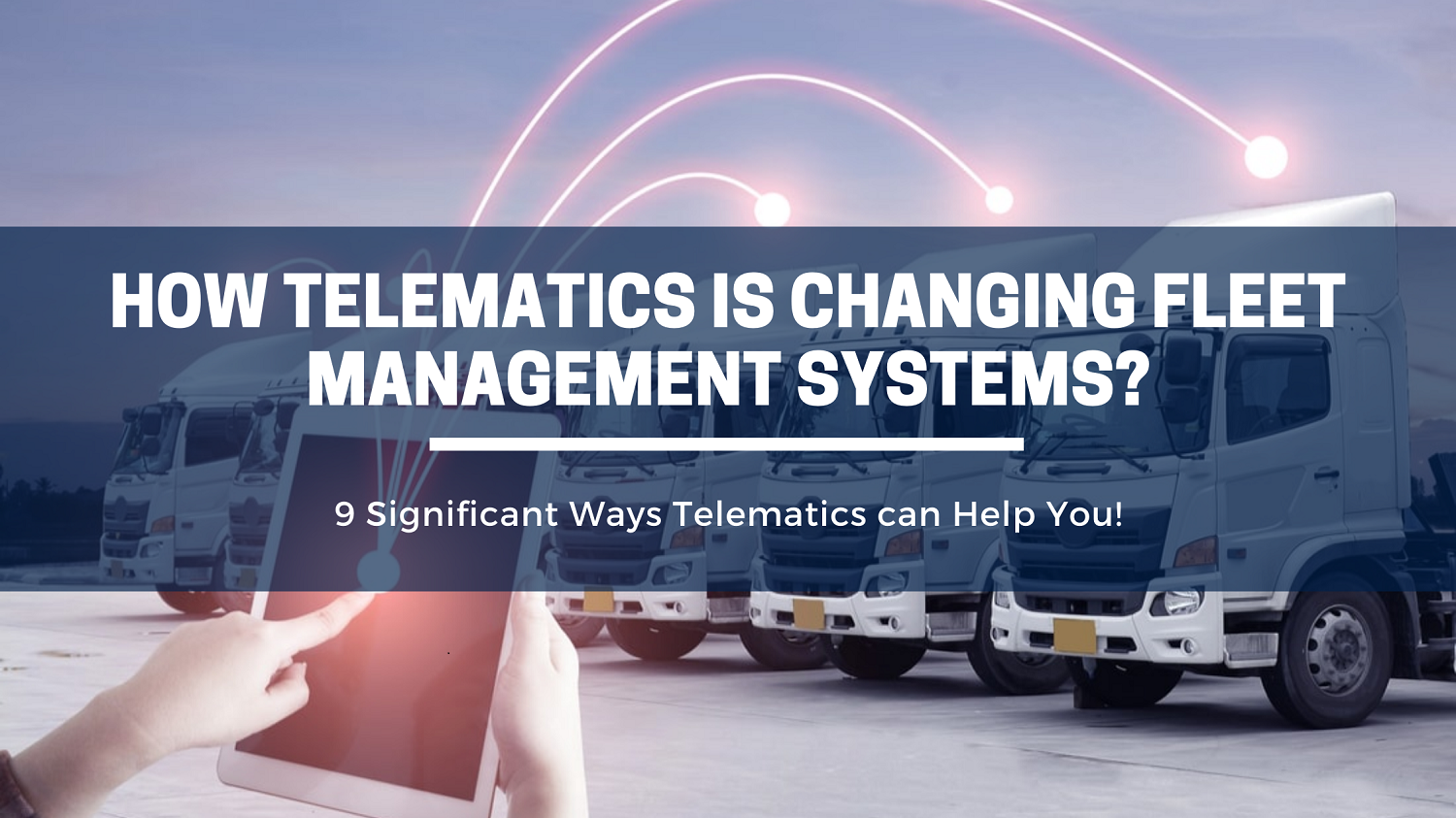 How Telematics is Changing Fleet Management Systems