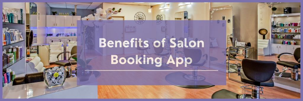 Benefits of Salon Booking App