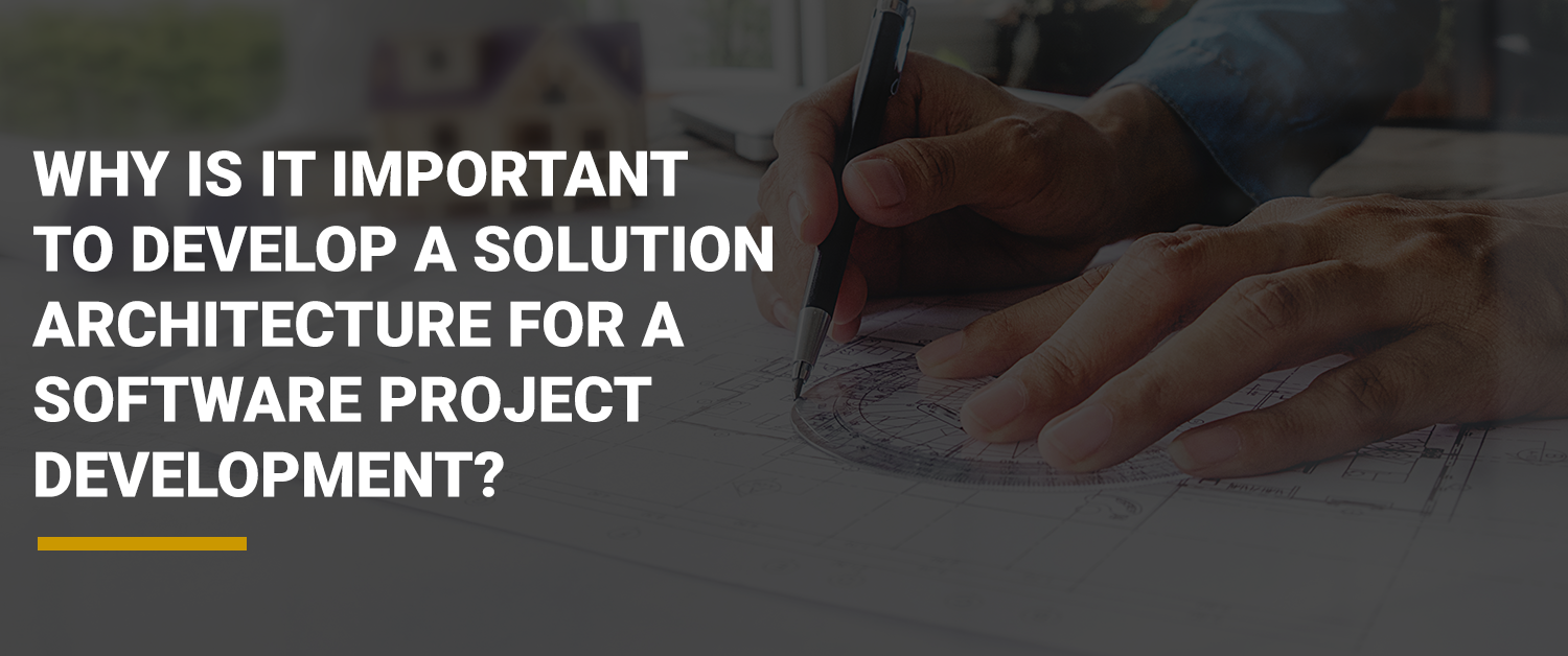 Solution architecture for a software project development