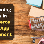 10 Upcoming Trends in eCommerce Mobile App Development
