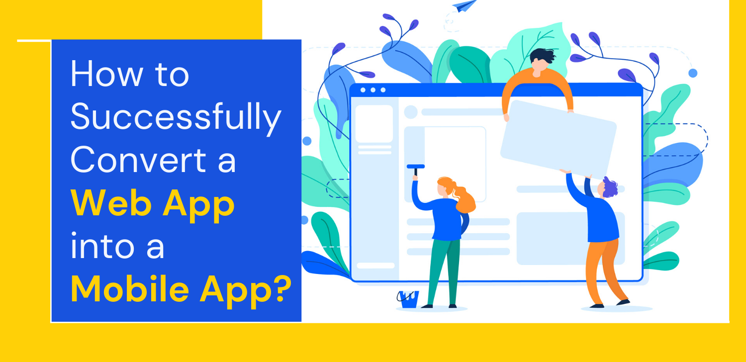 how-to-successfully-convert-a-web-app-into-a-mobile-app_