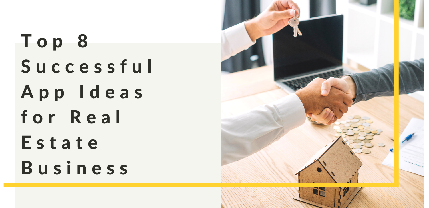 Top 8 Successful App Ideas for Real Estate Business