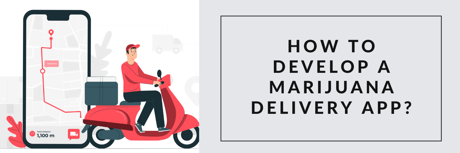 why-develop-marijuana-delivery-app