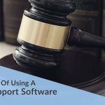 7 Benefits Of Using A Litigation Support Software